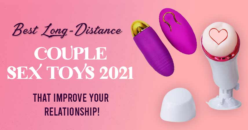 Best Long-Distance Couple Sex Toys 2021 That Improve Your Relationship!